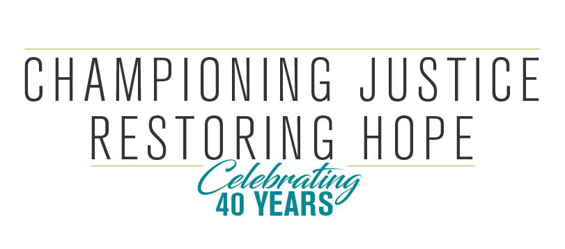 championing justice, restoring hope, celebrating 40 years